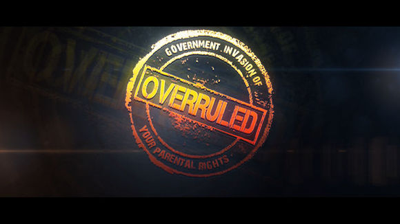 Overruled: Government Invasion of Your Parental Rights